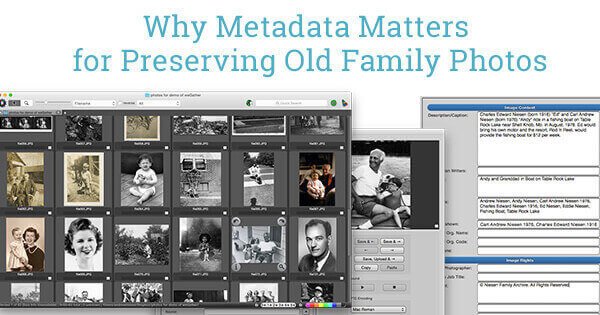 why metadata matters for preserving old family photos